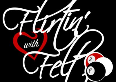Flirtin with Felt T-Shirt Design